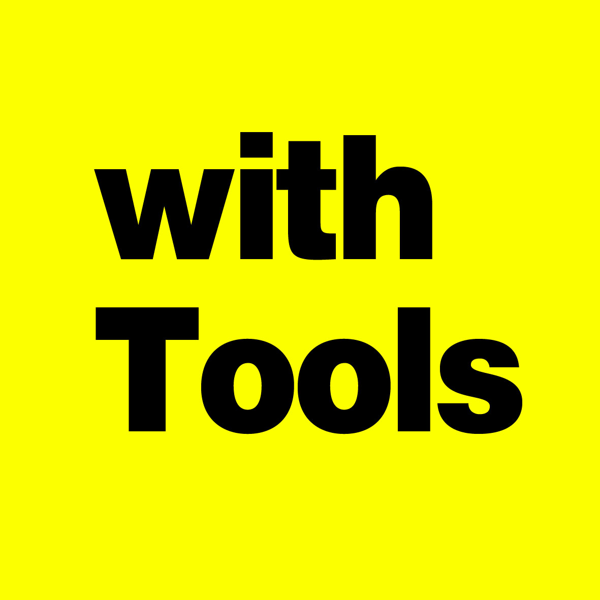with Tools